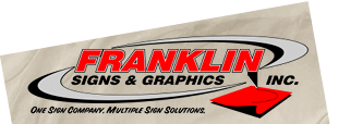 Franklin Signs and Graphics - One sign company, multiple sign solutions.